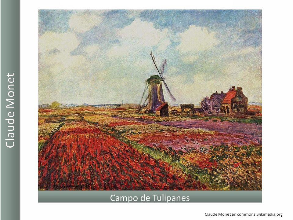 Claude Monet Campo de Tulipanes Claude Monet en commons.wikimedia.org