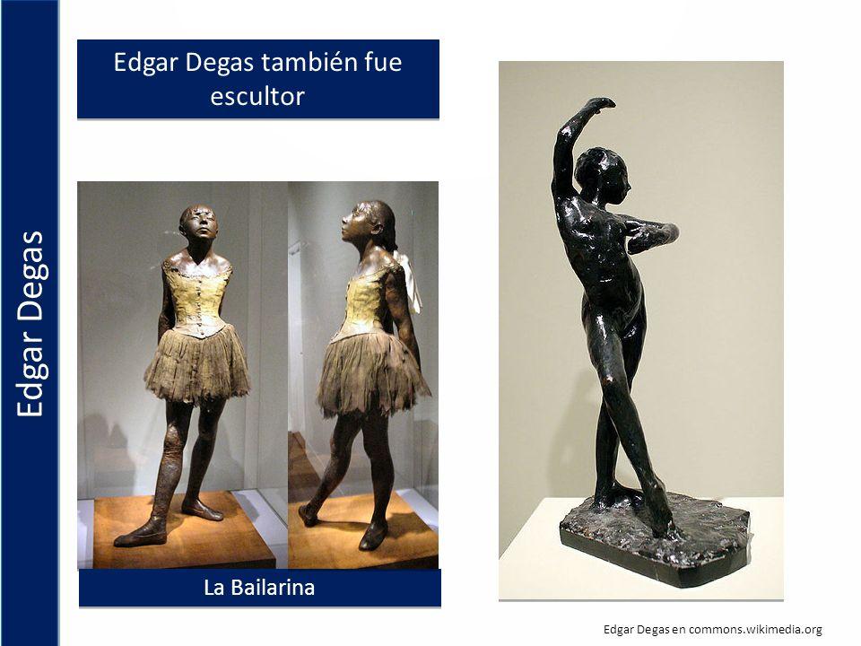 Edgar Degas también fue escultor