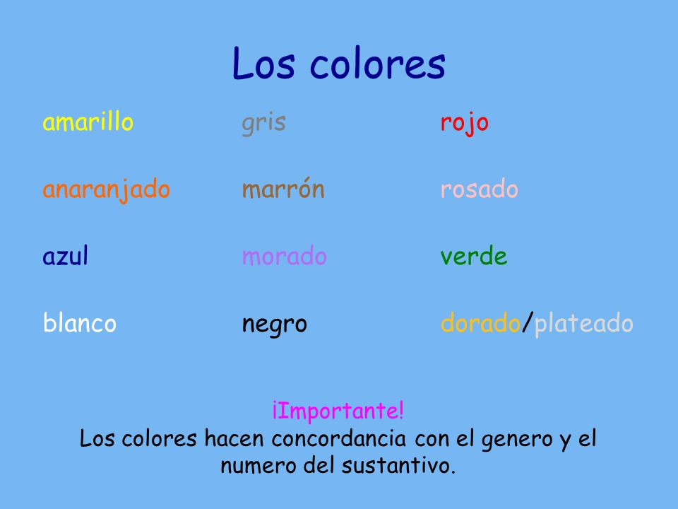 Los colores amarillo anaranjado azul blanco gris marrón morado negro rojo rosado verde dorado/plateado