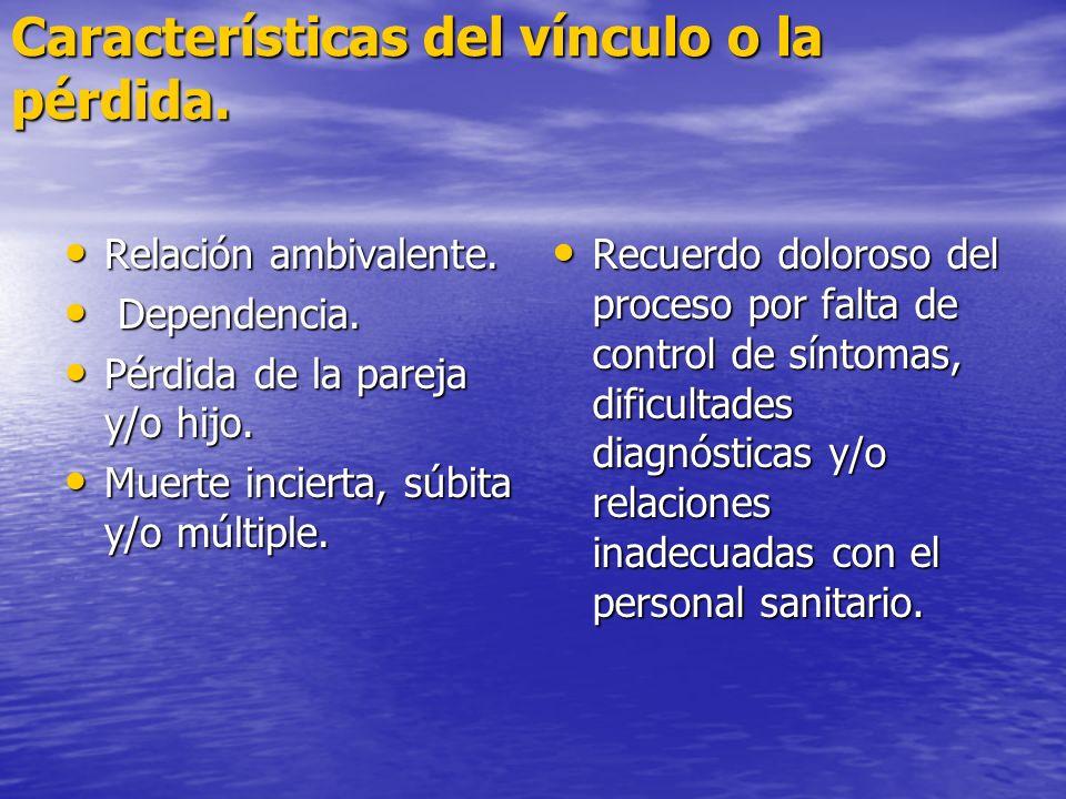 Características del vínculo o la pérdida.