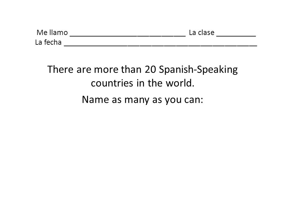 There are more than 20 Spanish-Speaking countries in the world.
