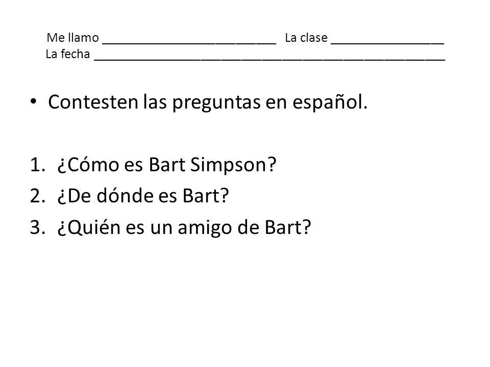 Contesten las preguntas en español. ¿Cómo es Bart Simpson