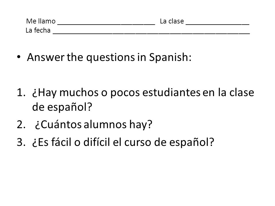 Answer the questions in Spanish: