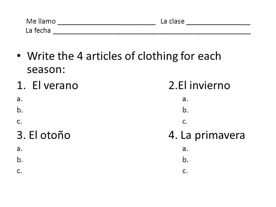 Write the 4 articles of clothing for each season: