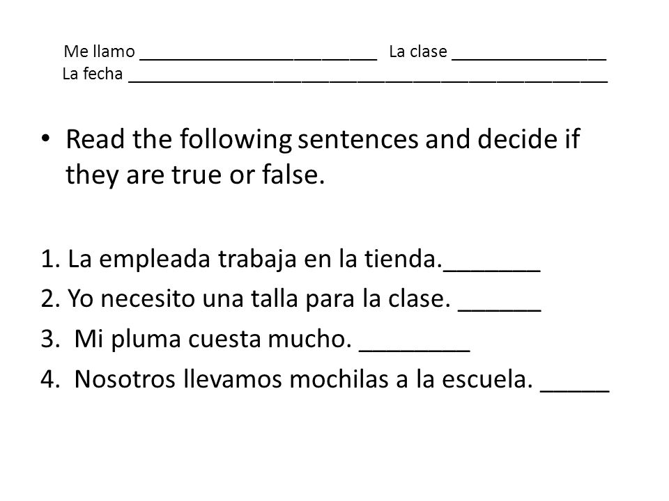 Read the following sentences and decide if they are true or false.