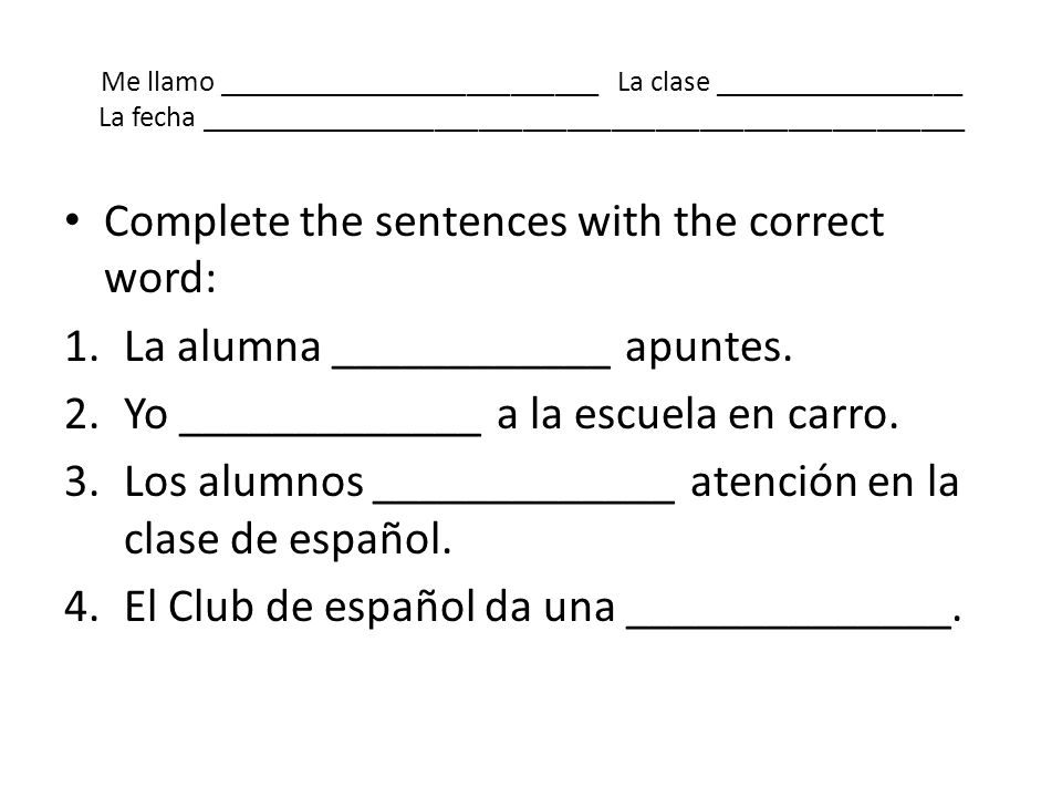 Complete the sentences with the correct word:
