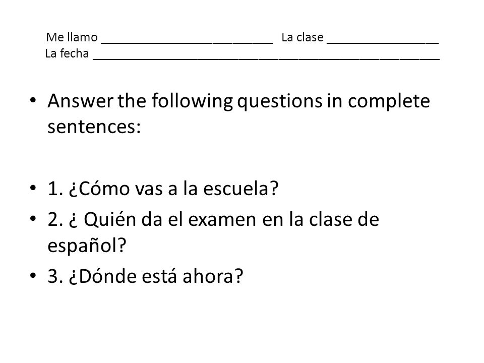 Answer the following questions in complete sentences: