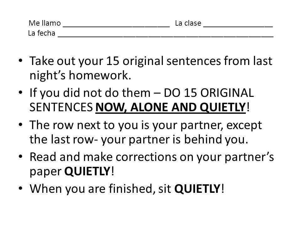 Take out your 15 original sentences from last night's homework.