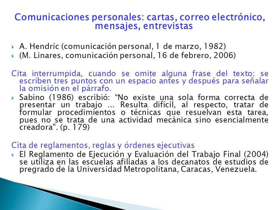 Comunicaciones personales: cartas, correo electrónico, mensajes, entrevistas