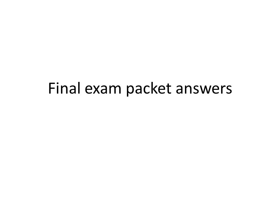 Final exam packet answers