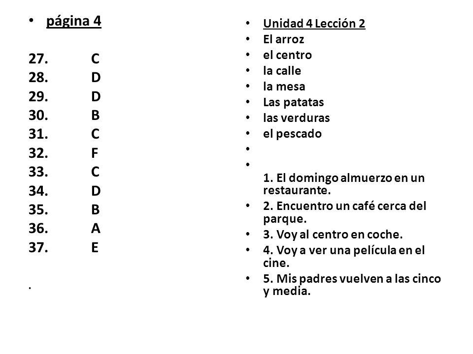 página 4 C D B F A E Unidad 4 Lección 2 El arroz el centro la calle