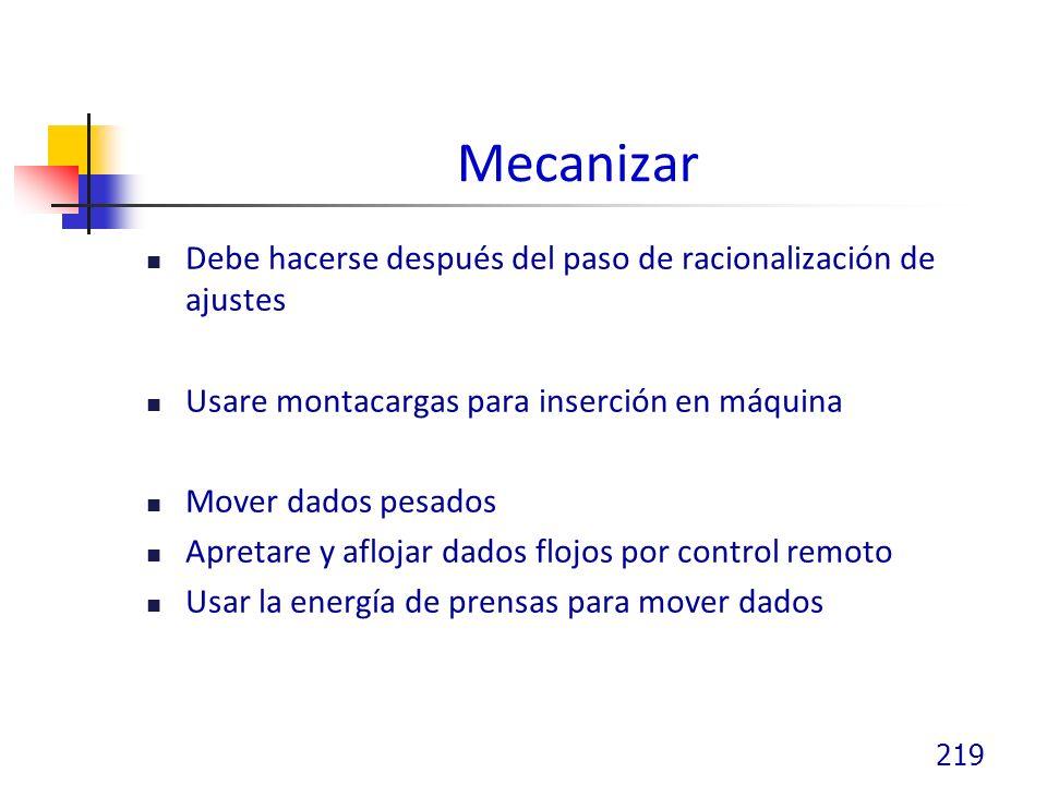 Mecanizar Debe hacerse después del paso de racionalización de ajustes