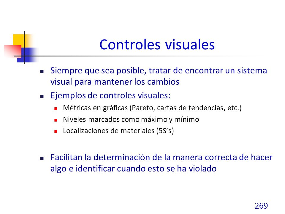 Controles visuales Siempre que sea posible, tratar de encontrar un sistema visual para mantener los cambios.