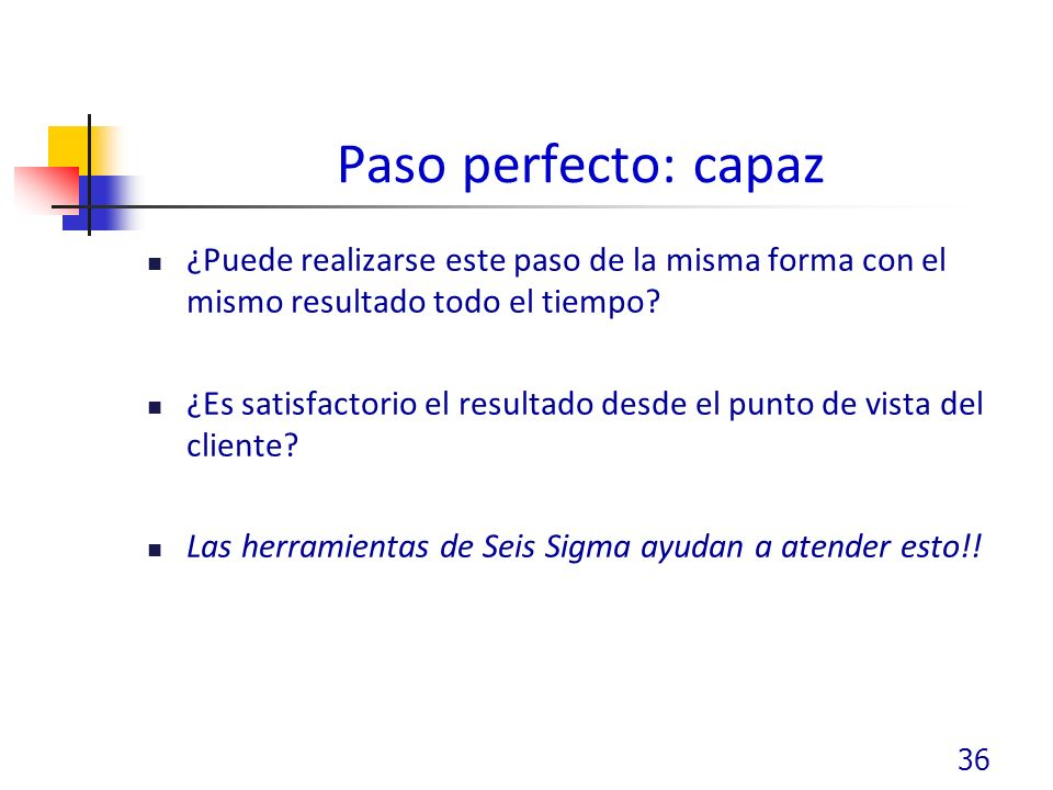 Paso perfecto: capaz ¿Puede realizarse este paso de la misma forma con el mismo resultado todo el tiempo