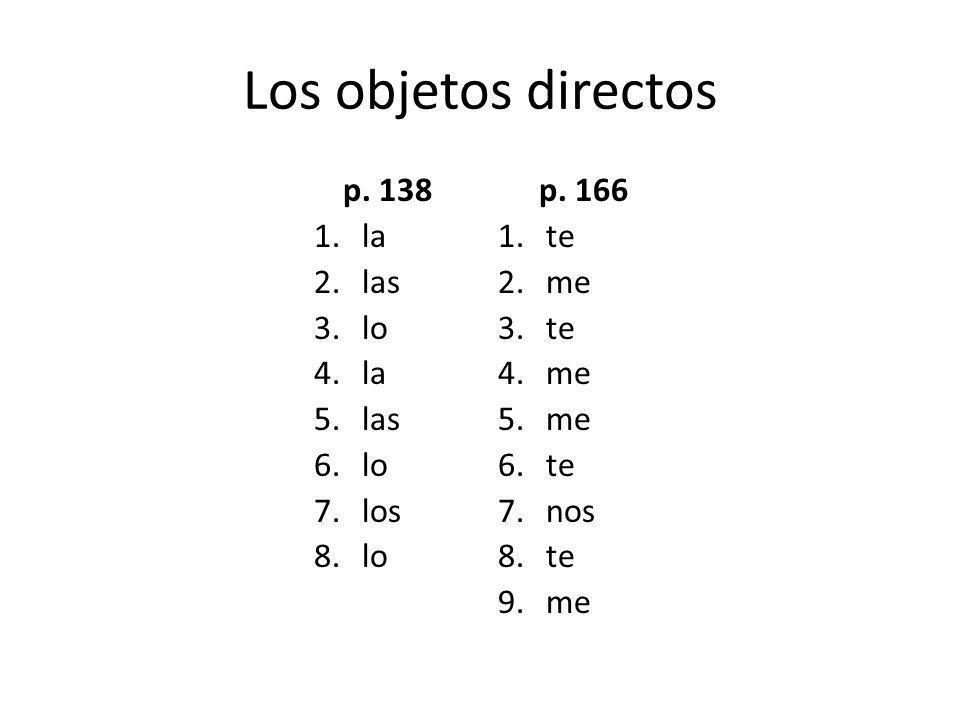 Los objetos directos p. 138 la las lo los p. 166 te me nos