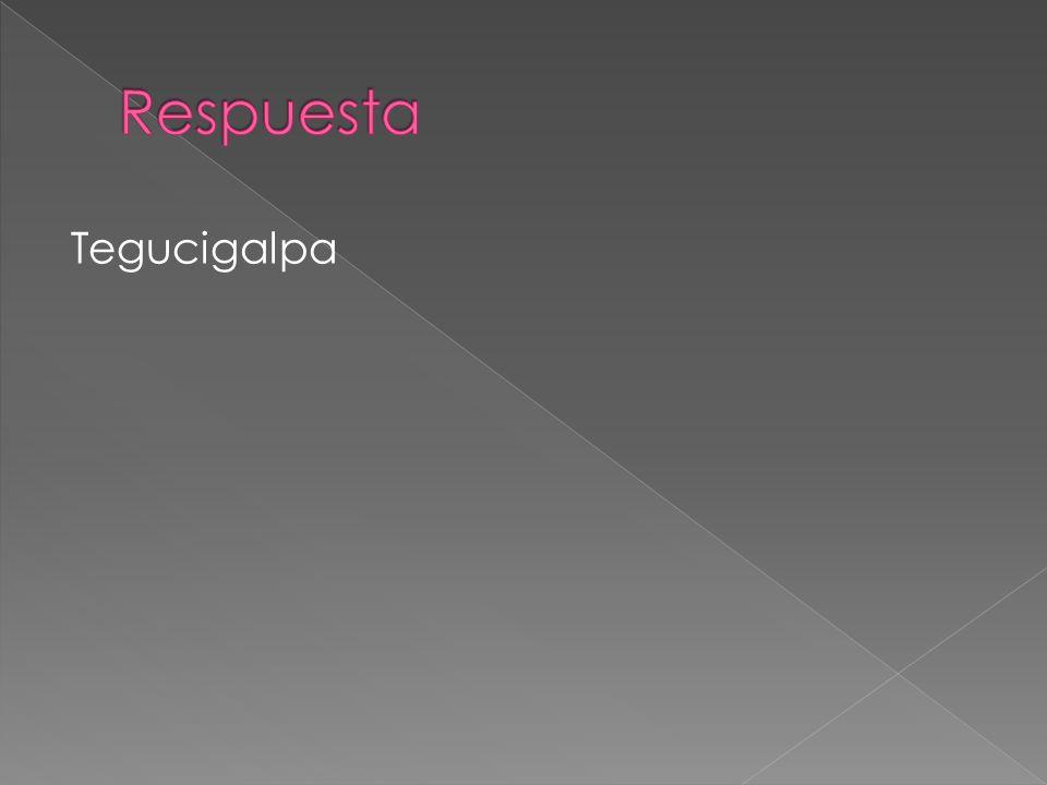Respuesta Tegucigalpa