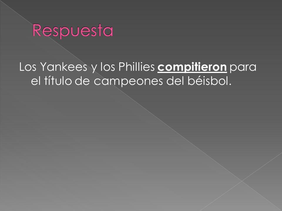 Respuesta Los Yankees y los Phillies compitieron para el título de campeones del béisbol.
