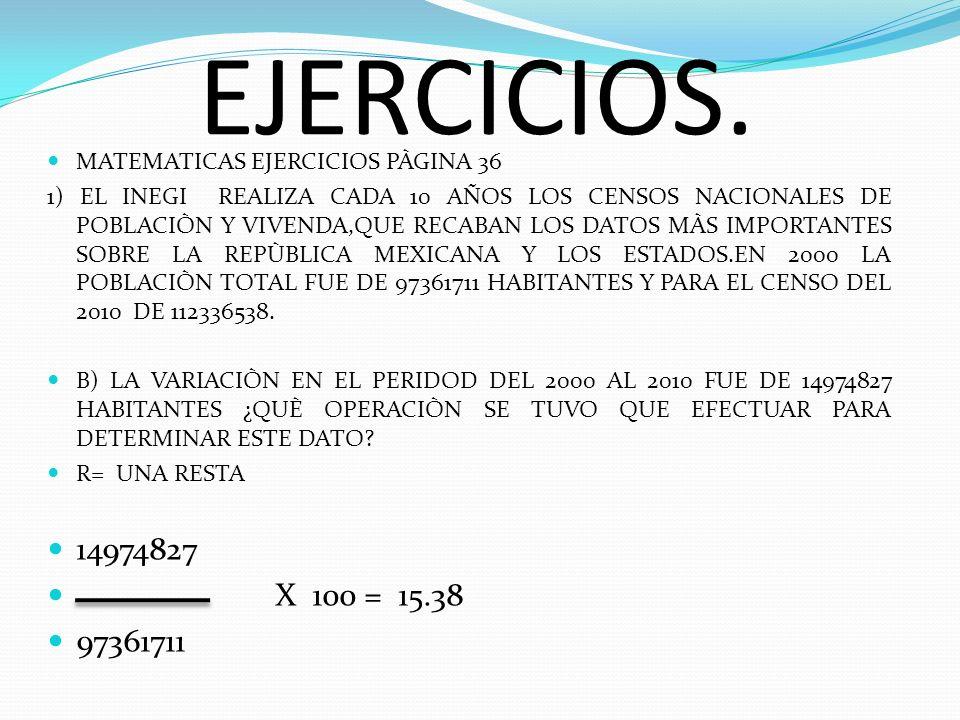 EJERCICIOS. MATEMATICAS EJERCICIOS PÀGINA 36.