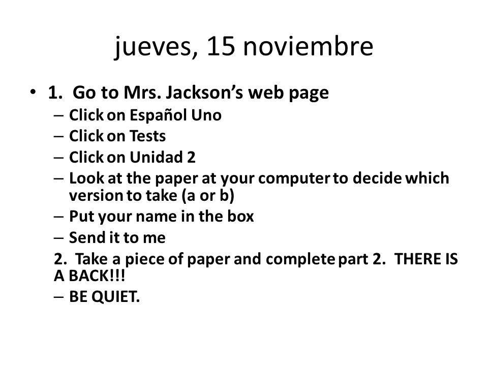 jueves, 15 noviembre 1. Go to Mrs. Jackson's web page