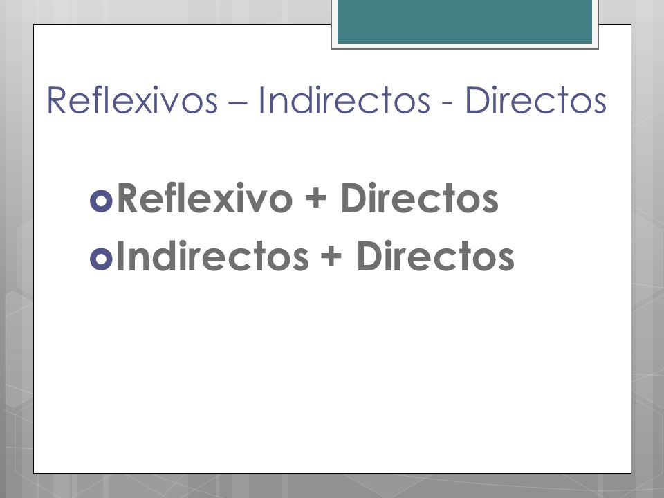 Reflexivos – Indirectos - Directos