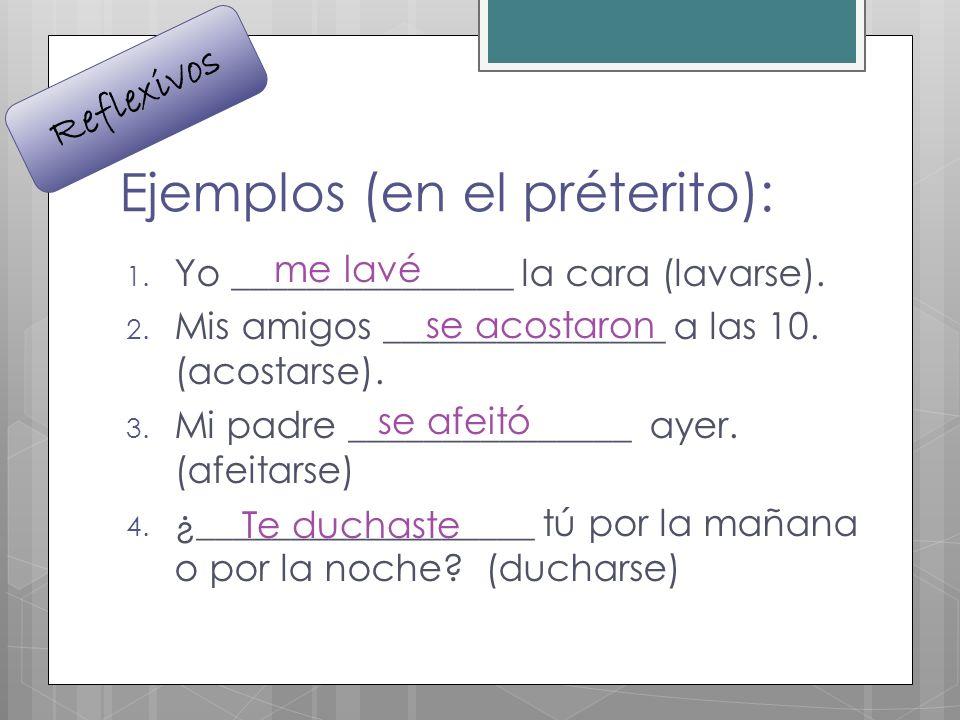 Ejemplos (en el préterito):