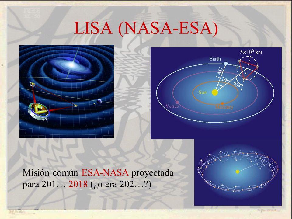 LISA (NASA-ESA) Misión común ESA-NASA proyectada para 201… 2018 (¿o era 202… )