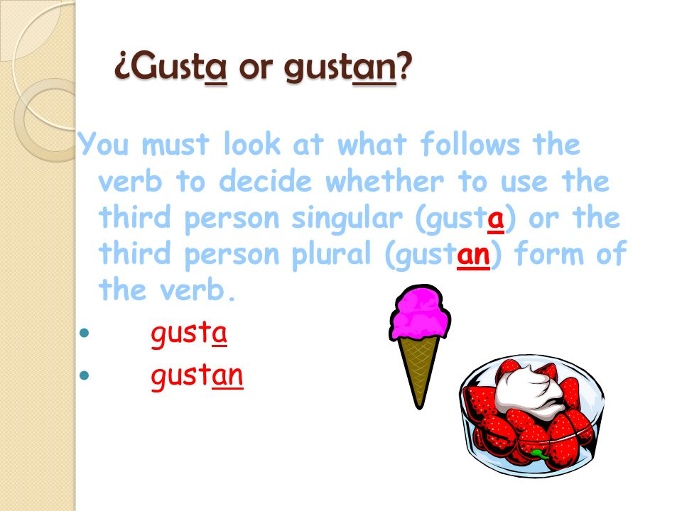 ¿Gusta or gustan