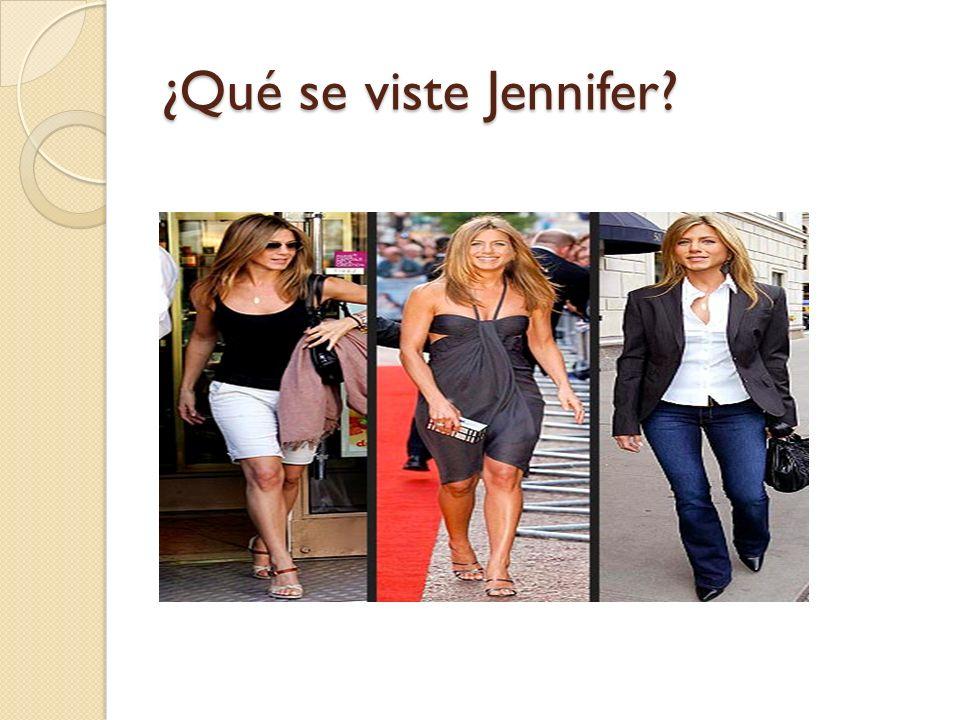 ¿Qué se viste Jennifer