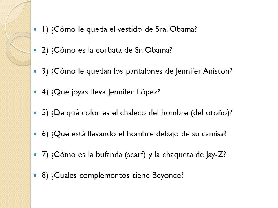 1) ¿Cómo le queda el vestido de Sra. Obama