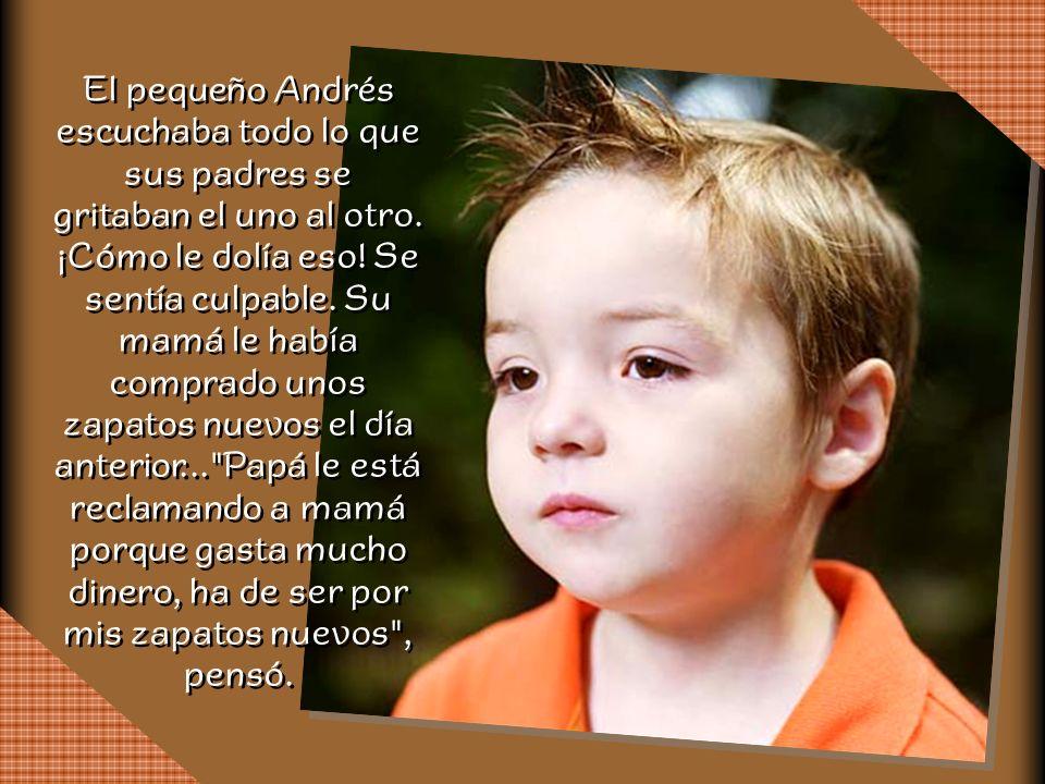El pequeño Andrés escuchaba todo lo que sus padres se