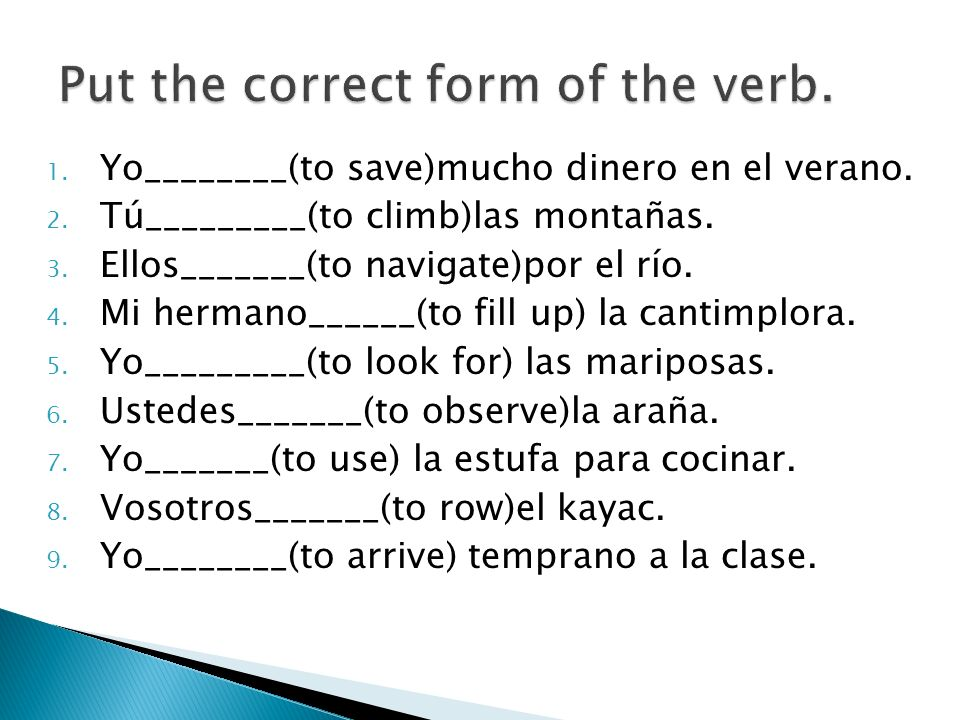 Put the correct form of the verb.