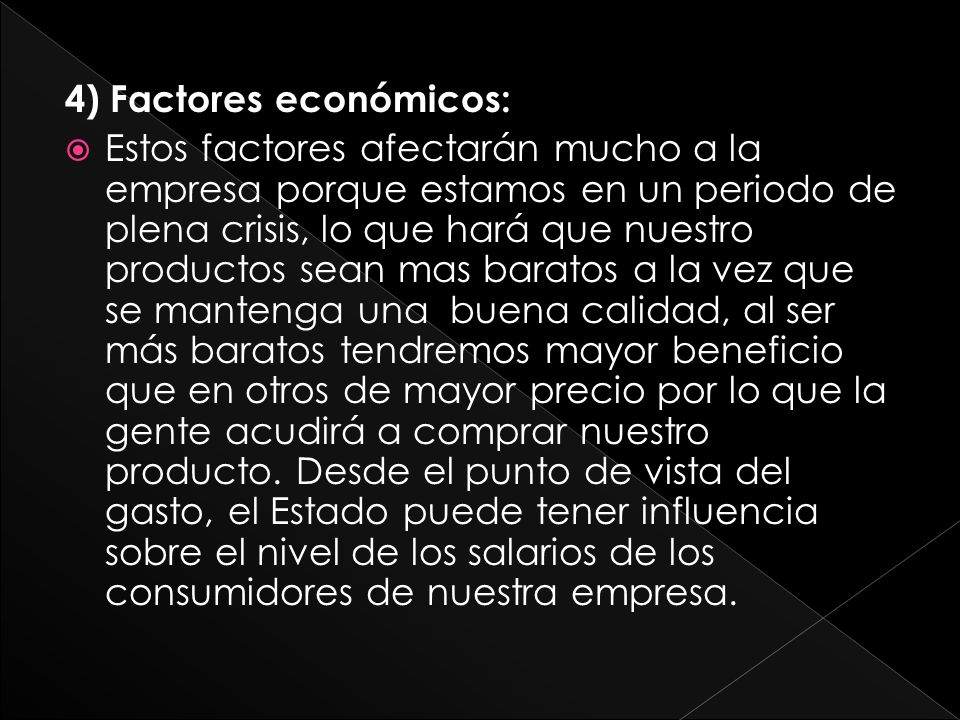 4) Factores económicos: