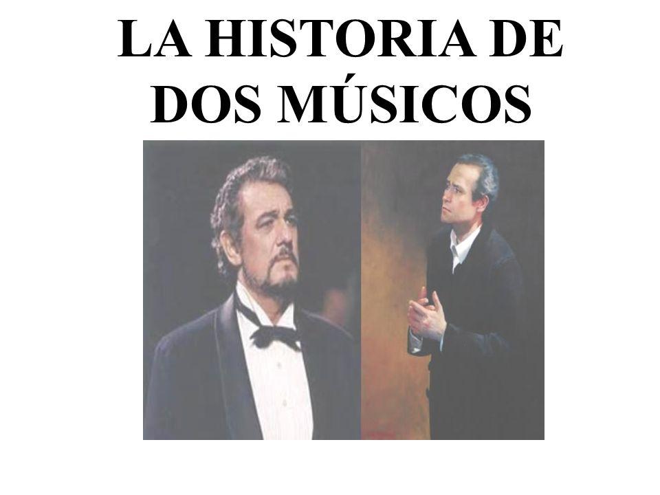 LA HISTORIA DE DOS MÚSICOS
