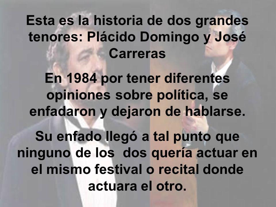 Esta es la historia de dos grandes tenores: Plácido Domingo y José Carreras