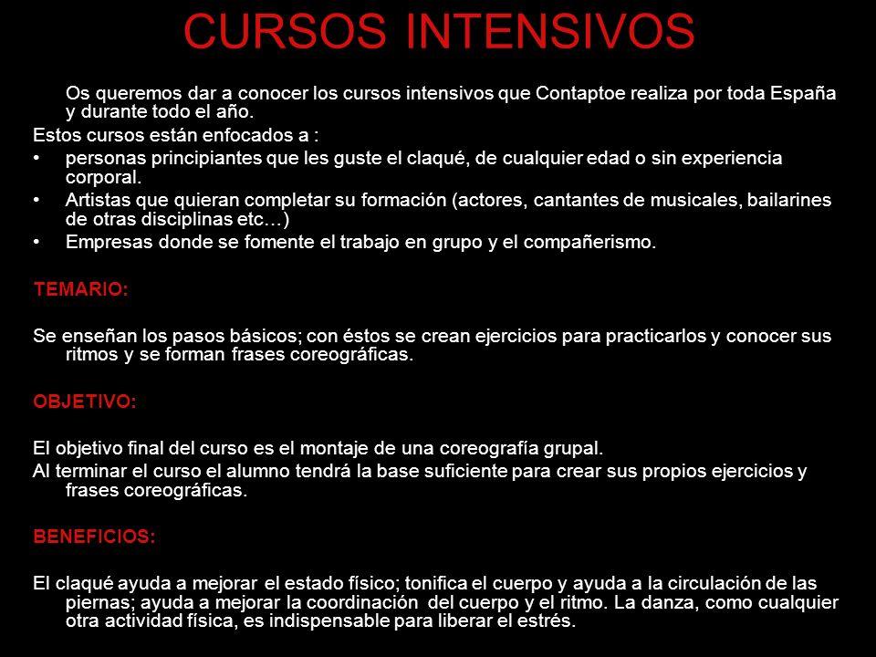 CURSOS INTENSIVOS Os queremos dar a conocer los cursos intensivos que Contaptoe realiza por toda España y durante todo el año.