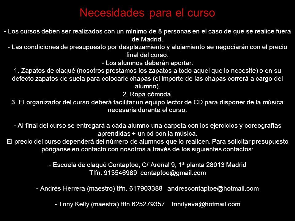 Necesidades para el curso - Los cursos deben ser realizados con un mínimo de 8 personas en el caso de que se realice fuera de Madrid.