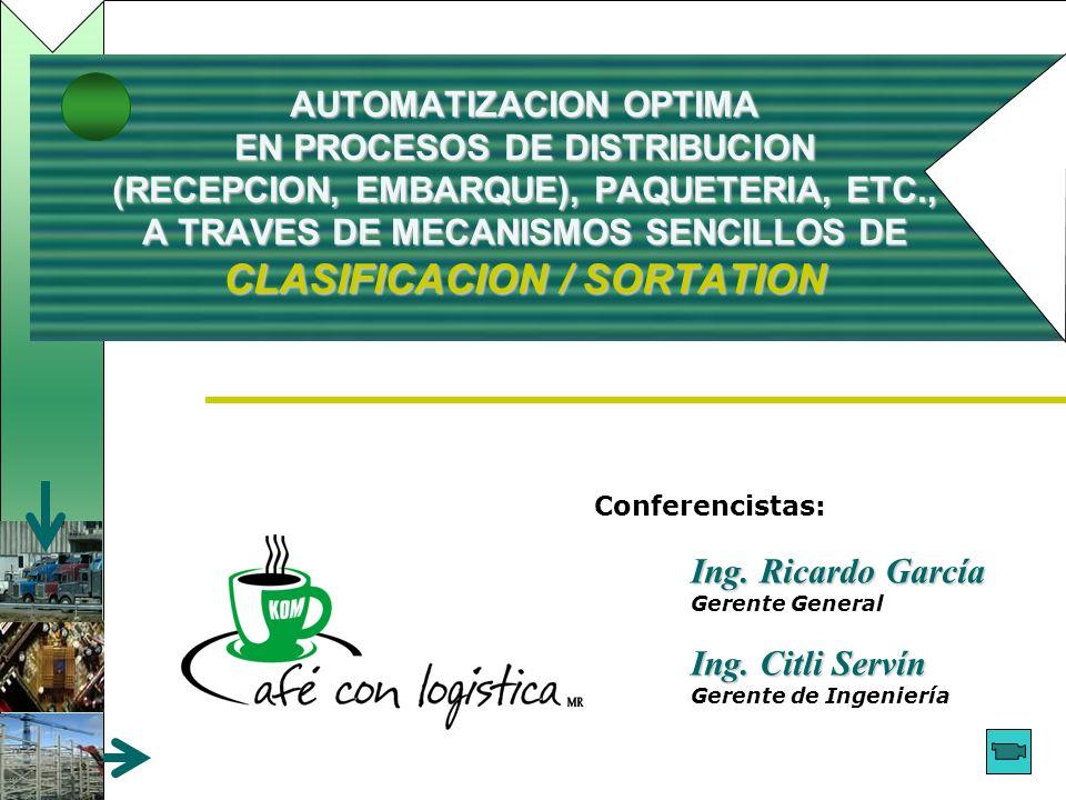 AUTOMATIZACION OPTIMA EN PROCESOS DE DISTRIBUCION (RECEPCION, EMBARQUE), PAQUETERIA, ETC., A TRAVES DE MECANISMOS SENCILLOS DE CLASIFICACION / SORTATION