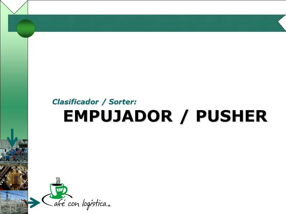 Clasificador / Sorter: EMPUJADOR / PUSHER