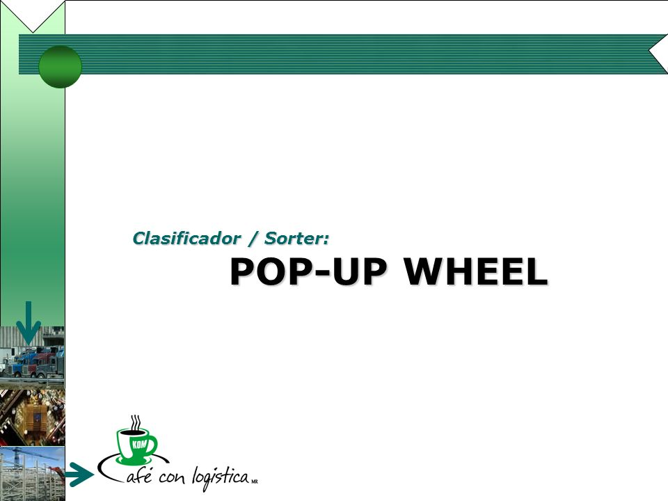 Clasificador / Sorter: POP-UP WHEEL