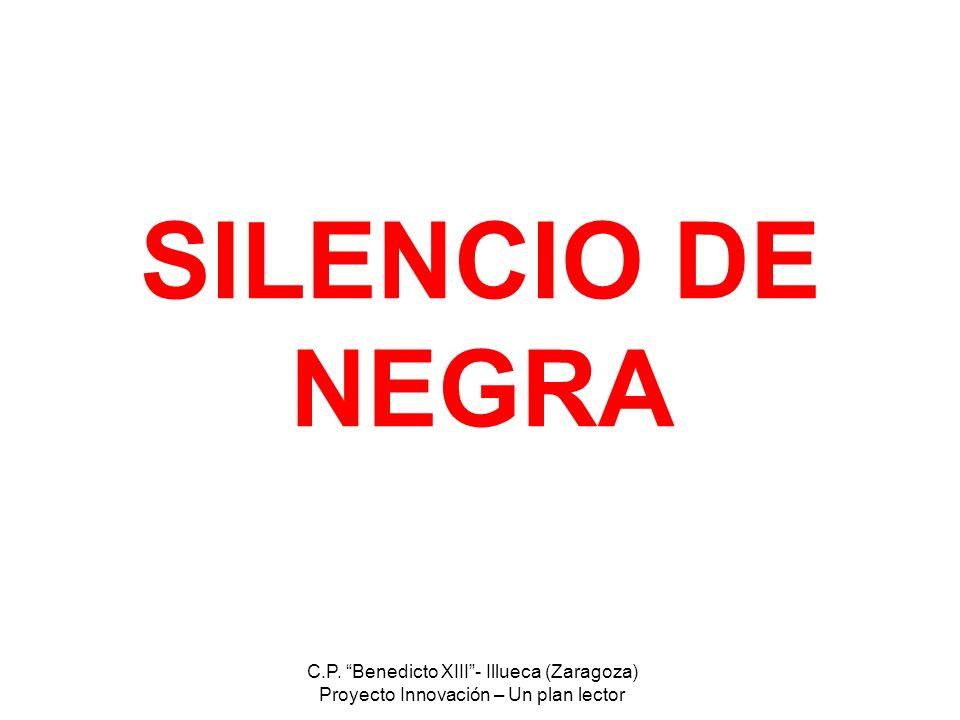 SILENCIO DE NEGRA C.P. Benedicto XIII - Illueca (Zaragoza)