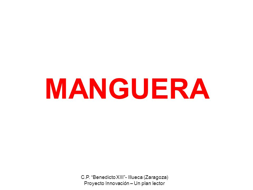 MANGUERA C.P. Benedicto XIII - Illueca (Zaragoza)