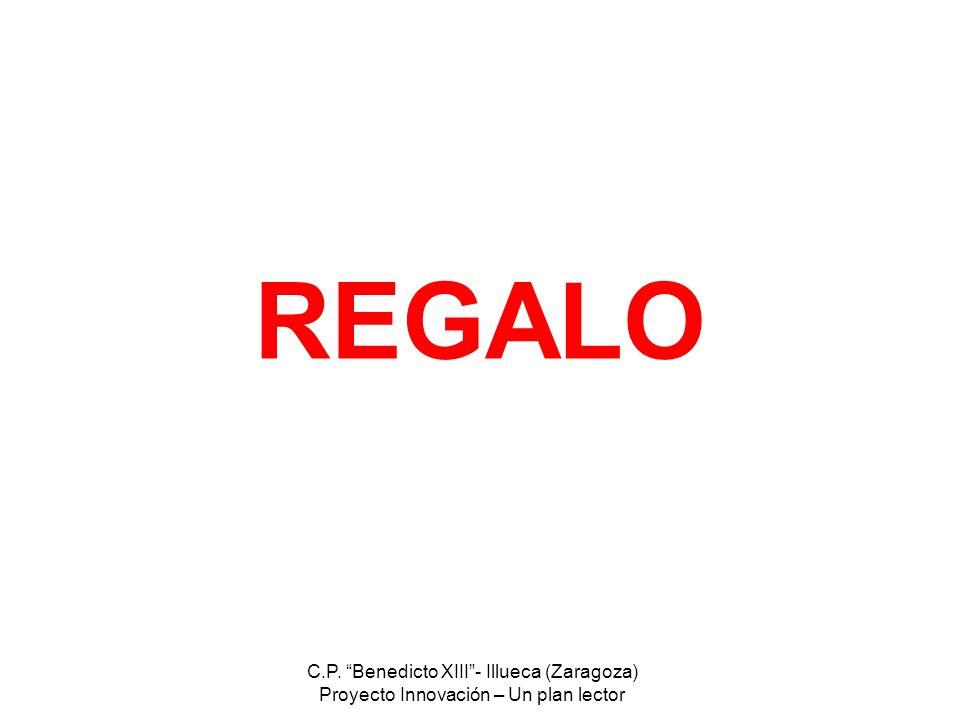 REGALO C.P. Benedicto XIII - Illueca (Zaragoza)