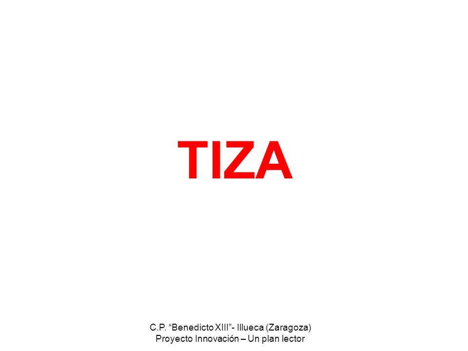TIZA C.P. Benedicto XIII - Illueca (Zaragoza)