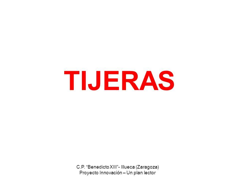 TIJERAS C.P. Benedicto XIII - Illueca (Zaragoza)