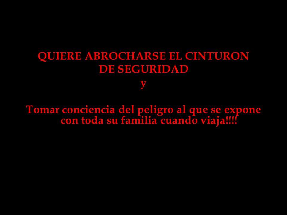 QUIERE ABROCHARSE EL CINTURON