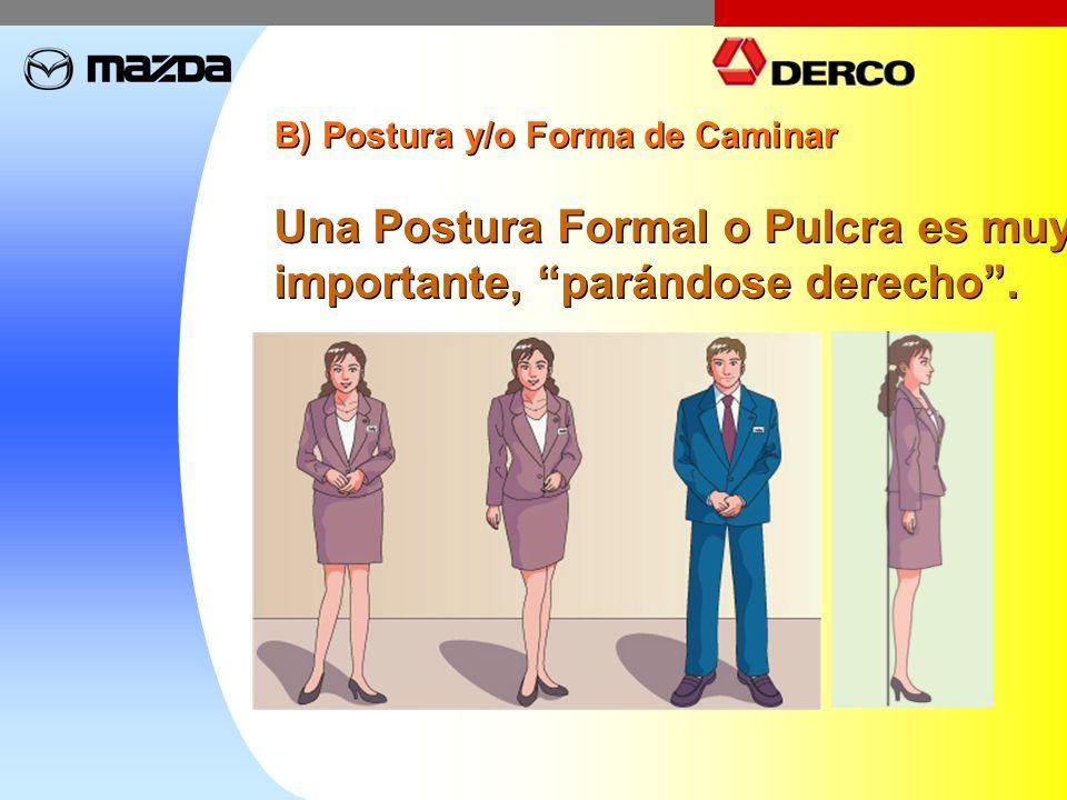 Una Postura Formal o Pulcra es muy importante, parándose derecho .