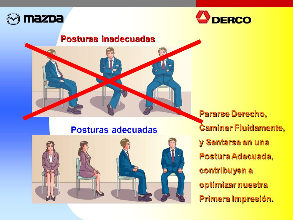 Posturas inadecuadas Posturas adecuadas Pararse Derecho,