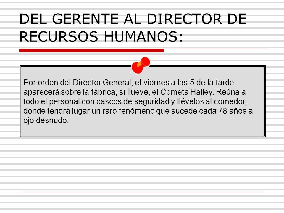 DEL GERENTE AL DIRECTOR DE RECURSOS HUMANOS: