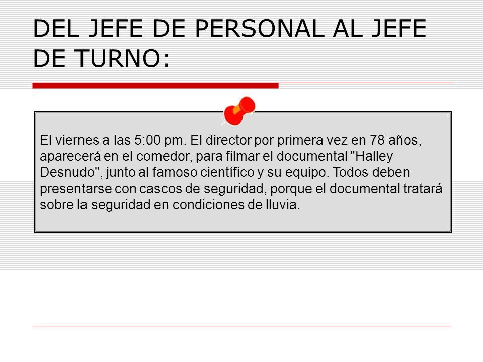 DEL JEFE DE PERSONAL AL JEFE DE TURNO: