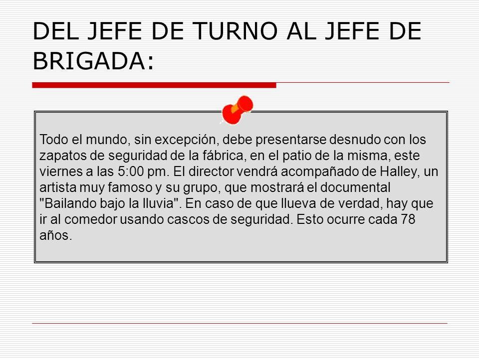 DEL JEFE DE TURNO AL JEFE DE BRIGADA: